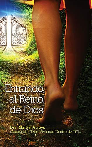 ¡Entrando al Reino de Dios por Dra. Marlyn Arroyo