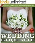Weddings:Wedding Etiquette Guide: An...