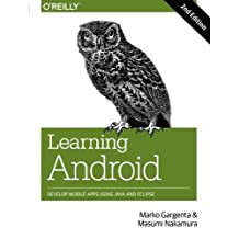 Learning Android: Develop Mobile Apps Using Java and Eclipse by Marko Gargenta (2014-01-27)