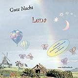 Gute Nacht LENA - 3 Personalisierte GUTENACHTGESCHICHTEN auf CD, erzählt mit LENA in der Hauptrolle - Mit WIDMUNG- Mit jedem Vornamen möglich ! Spezialanfertigung