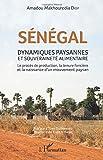 Sénégal - Dynamiques paysannes et souveraineté alimentaire - Le procès de production, la tenue foncière et la naissance d'un mouvement paysan