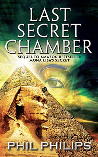 Last Secret Chamber: Ancient Egyptian Historical Mystery Fiction Adventure: Sequel to Mona Lisa's Secret (Joey Peruggia Adventure Series Book 2) (English Edition) por Phil Philips