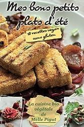 Mes Bons Petits Plats d'Ete: 18 recettes vegan sans gluten (La cuisine bio végétale de Melle Pigut)