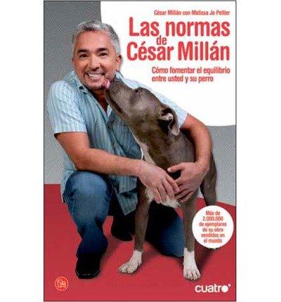 [(Las normas de Csar Milln (bolsillo))] [Author: Cesar Millan] published on (April, 2012)