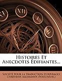 Histoires Et Anecdotes Edifiantes......