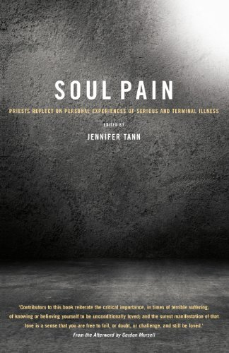 By Jennifer Tann Soul Pain: Priests Reflect on Personal Experiences of Serious and Terminal Illness [Paperback]