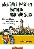 Abenteuer zwischen Bamberg und Würzburg - Lilly und Nikolas als Pedalritter auf dem Main-Radweg - Elisabeth Schieferdecker