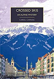 Crossed Skis: An Alpine Mystery (British Library Crime Classics Book 78) (English Edition)
