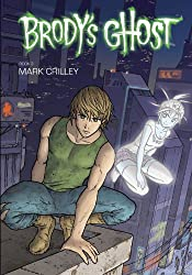 [Brody's Ghost: Volume 3] (By: Mark Crilley) [published: May, 2012]