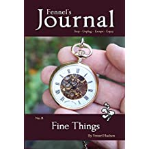 Fine Things: Fennel's Journal No. 8