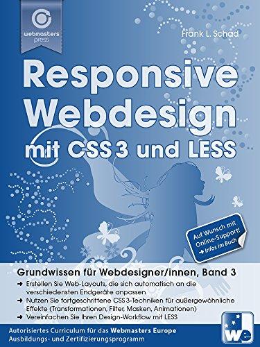 Responsive Webdesign mit CSS3 und LESS: Grundwissen für Webdesigner/innen (Band 3)
