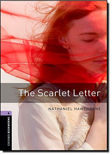 Oxford Bookworms Library: Level 4:: The Scarlet Letter: 1400 Headwords (Oxford Bookworms ELT) por Nathaniel Hawthorne