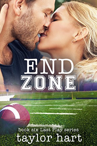 End Zone: Book 6 Last Play Romance Series: (A Bachelor Billionaire Companion)...