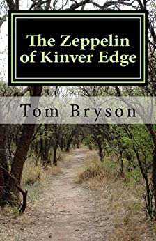 The Zeppelin of Kinver Edge by [Bryson, Tom]