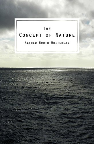 The Concept of Nature: The Tarner Lectures Delivered in Trinity College November 1919