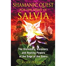 Shamanic Quest for the Spirit of Salvia-