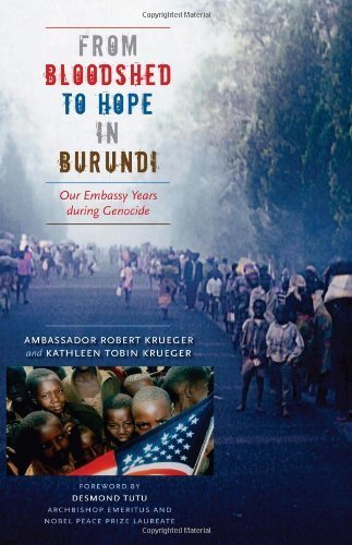 From Bloodshed to Hope in Burundi: Our Embassy Years during Genocide (Focus on American History) by Ambassador Robert Krueger (2007-10-01)