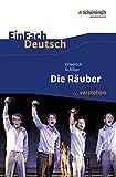 EinFach Deutsch ...verstehen. Interpretationshilfen: EinFach Deutsch ...verstehen: Friedrich Schiller: Die Räuber