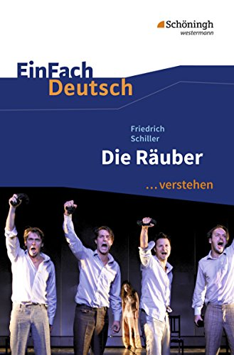 EinFach Deutsch .verstehen. Interpretationshilfen: EinFach Deutsch .verstehen: Friedrich Schiller: Die Räuber
