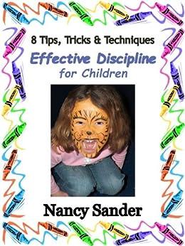 Effective Discipline for Children: 8 Tips, Tricks and Techniques (Successful Parenting Solutions Book 5) (English Edition) par [Sander, Nancy]