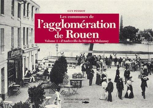 COMMUNES AGGLO. DE ROUEN T1 (AMFREVILLE/MALAUNAY) par Guy PESSIOT