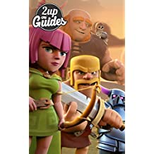 Clash of Clans Strategy Guide & Game Walkthrough – Cheats, Tips, Tricks, AND MORE! (English Edition)