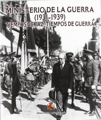 Ministerio de la guerra, 1931-1939: tiempos de paz, tiempos de guerra por Manuela Aroca Mohedano