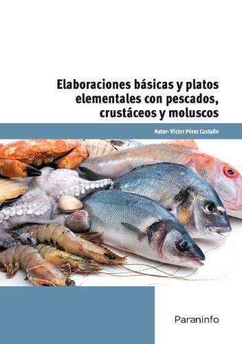 Elaboraciones básicas y platos elementales con pescados por Víctor Pérez Castaño