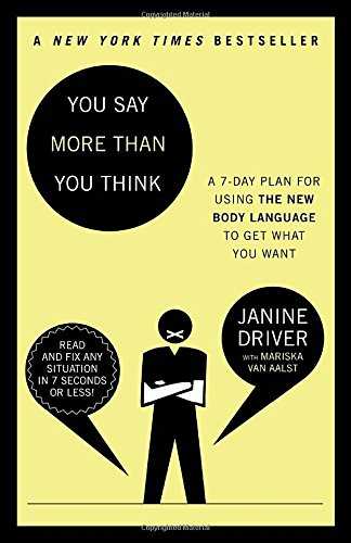 You Say More Than You Think: The 7-Day Plan for Using the New Body Language to Get What You Want