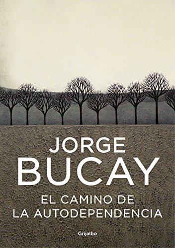 El camino de la autodependencia eBook: Bucay, Jorge: Amazon.es ...