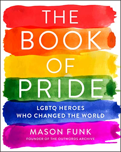 The Book of Pride: LGBTQ Heroes Who Changed the World (English Edition)