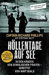 Höllentage auf See: In den Händen von somalischen Piraten - gerettet von Navy Seals (German Edition)