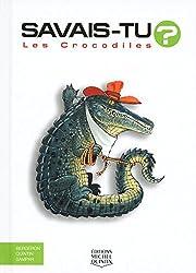 Savais-tu - Les crocodiles