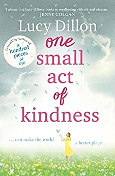 One Small Act of Kindness by [Dillon, Lucy]