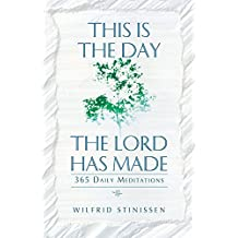 This Is the Day the Lord Has Made: 365 Daily Meditations by Wilfrid Stinissen (1-May-2000) Paperback