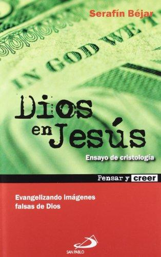 Dios en Jesús : evangelizando imágenes falsas de Dios
