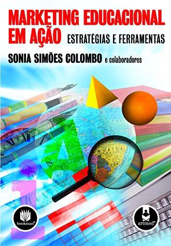 Marketing Educacional em Ação: Estratégias e Ferramentas (Portuguese Edition)
