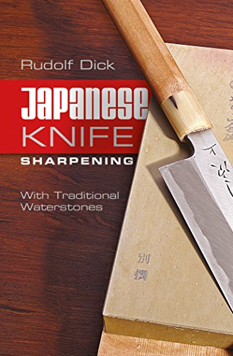 Japanese Knife Sharpening: With Traditional Waterstones por Rudolf Dick