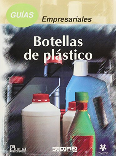 Descargar Libro Guias empresariales/ Business Guides: Botellas de plastico/ Plastic Bottles de SECOFI