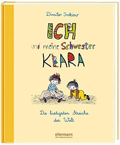 Ich und meine Schwester Klara - Die lustigsten Streiche der Welt (Grosse Vorlesebücher)