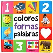 Colores, formas, palabras (Mis primeras palabras)