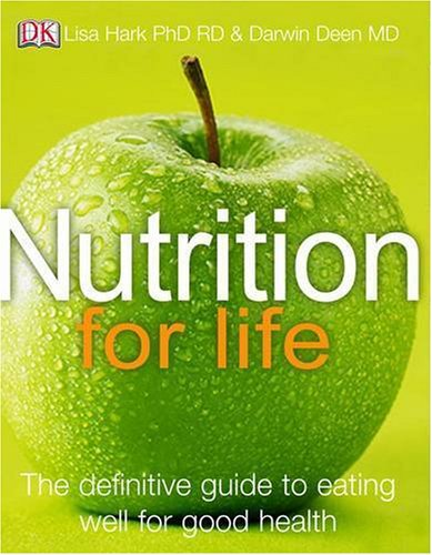 Nutrition for Life: the definitive guide to eating well for good health por Lisa Hark