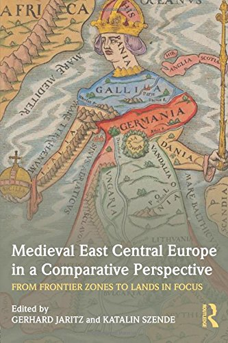 Medieval East Central Europe in a Comparative Perspective: From Frontier Zones to Lands in Focus