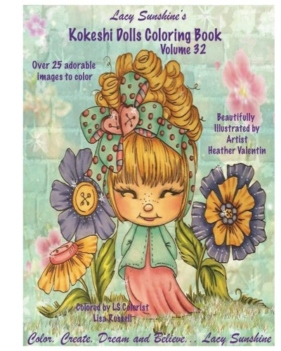 Lacy Sunshine's Kokeshi Dolls Coloring Book Volume 32: Adorable Dolls and Fairies Coloring Book For All Ages (Lacy Sunshine's Coloring Books) por Heather Valentin