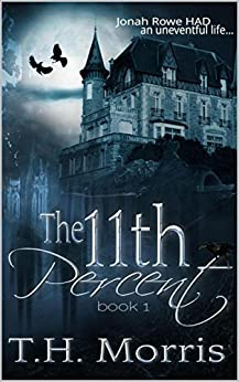 The 11th Percent (The 11th Percent Series) by [Morris, T.H.]