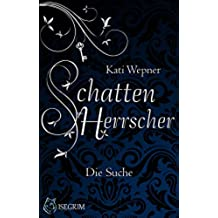 Schattenherrscher: Die Suche (German Edition)