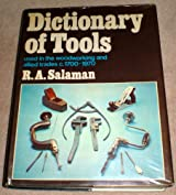 Dictionary of Tools Used in the Woodworking and Allied Trades, 1700-1950