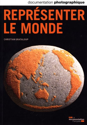 Représenter le monde (Documentation photographique n°8084) par Christian Grataloup