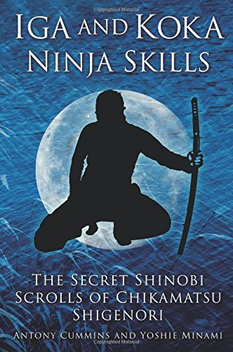 iga-and-koka-ninja-skills-the-secret-shinobi-scrolls-of-chikamatsu-shigenori