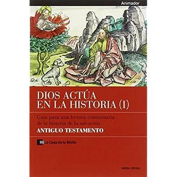 Dios actúa en la Historia (1) - Antiguo Testamento: Animador - Guía para una lectura comunitaria de la historia de la salvación